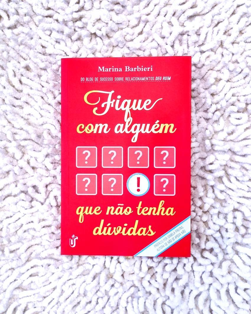 fique com alguém que não tenha dúvidas - marina barbieri - livro - relacionamentos - blog got sin 01